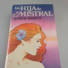 Libros de segunda mano: LA HIJA DE MISTRAL - JUDITH KRANTZ. Lote 151884310