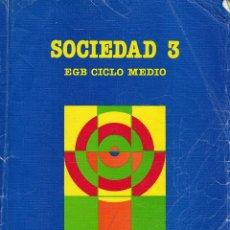 Libros de segunda mano: SOCIEDAD 3 EGB. SANTILLANA. MADRID 1988.. Lote 151886234