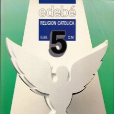 Libros de segunda mano: EDEBÉ RELIGIÓN CATÓLICA 5 EGB BARCELONA 1987.. Lote 151887146