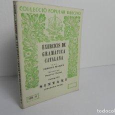 Libros de segunda mano: EXERCICIS DE GRAMÀTICA CATALANA (JERONI MARVÀ) SINTAXI 1ª PART - COL. POPULAR BARCINO Nº 45. Lote 152254974