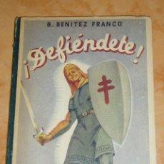 Libros de segunda mano: DEFIENDETE LIBRO ESCOLAR DE HIGIENE / DR. BENITEZ FRANCO, MADRID 1943. Lote 152556738