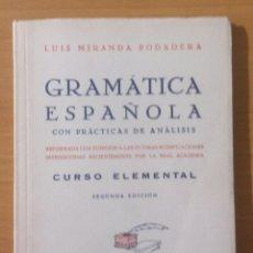 Libri di seconda mano: LIBRO - GRAMÁTICA ESPAÑOLA - CURSO ELEMENTAL - SEGUNDA EDICIÓN - LUIS MIRANDA PODADERA - 1953. Lote 216987615