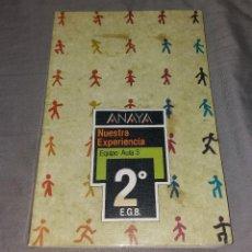 Libros de segunda mano: LIBRO DE TEXTO. NUESTRA EXPERIENCIA, EQUIPO AULA 3. ANAYA, 1987, 2º EGB. Lote 153577890