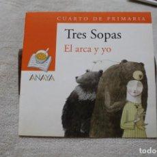 Libros de segunda mano: TRES SOPAS EL ARCA Y YO CUARTO DE PRIMARIA ANAYA. Lote 153587030