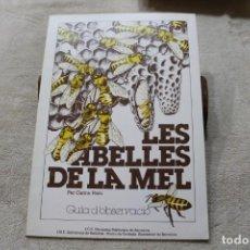 Libros de segunda mano: LES ABELLES DE LA MEL GUIA D'OBSERVACIO . Lote 153588814