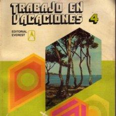 Libros de segunda mano: TRABAJO EN VACACIONES Nº 4. ED. EVEREST. Lote 154172606