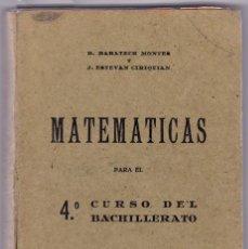 Libros de segunda mano: BARATECH Y ESTEVAN. MATEMÁTICAS PARA EL 4º CURSO DE BACHILLERATO. ZARAGOZA, 1941. Lote 154203226