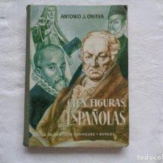 Livros em segunda mão: ANTONIO J. ONIEVA. CIEN FIGURAS ESPAÑOLAS. 1966. 18 EDICIÓN. ILUSTRACIONES DE FERNANDO MARCO.. Lote 154533998