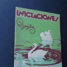 Libros de segunda mano: INICIACIONES / ENRIQUE GONZALEZ / METODO DE LECTURA POR LA ESCRITURA / ZARAGOZA 1956 / SIN USAR. Lote 174059564