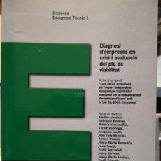 Libros de segunda mano: DIAGNOSI D'EMPRESES EN CRISI I AVALUACIÓ DEL PLA DE VIABILITAT.. Lote 155027025