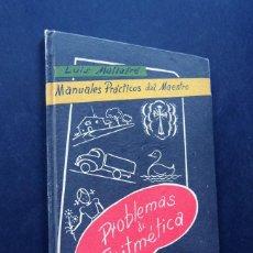 Second hand books - PROBLEMAS DE ARITMETICA / MANUALES PRACTICOS DEL MAESTRO / LUIS MALLAFRÉ / ED. ROMA 1957 - 1ª ED. - 155317374