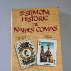 Libros de segunda mano: TESTIMONIO HISTORICO DE NAIPES COMAS. Lote 155696478