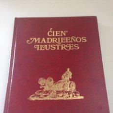 Libros de segunda mano: CIEN MADRILEÑOS ILUSTRES. Lote 155696594