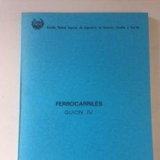 Libros de segunda mano: FERROCARRILES - GUIÓN IV. Lote 155697788