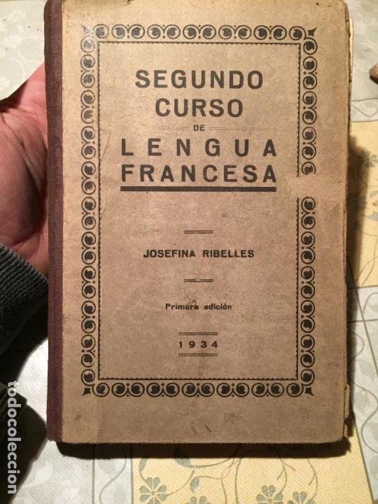 ANTIGUO LIBRO ESCOLAR DE LENGUA FRANCESA POR JOSEFINA RIBELLES AÑO 1934 (Libros de Segunda Mano - Libros de Texto )