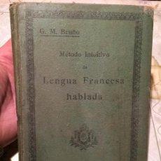 Libros de segunda mano: ANTIGUO LIBRO ESCOLAR MÉTODO INTUITIVO DE LENGUA FRANCESA HABLADA POR G.M. BRUÑO . Lote 155851814