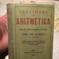 Libros de segunda mano: ANTIGUO LIBRO LECCIONES DE ARITMÉTICA POR JOSÉ DALMÁU Y CARLES PLA. Lote 155855982
