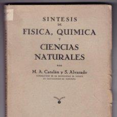 Libros de segunda mano: SÍNTESIS DE FÍSICA, QUÍMICA Y CIENCIAS NATURALES. TOMO I. MADRID, AÑOS 40. Lote 155866854
