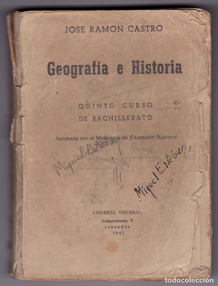 JOSÉ RAMÓN CASTRO. GEOGRAFÍA E HISTORIA. QUINTO CURSO DE BACHILLERATO. ZARAGOZA, 1942 (Libros de Segunda Mano - Libros de Texto )