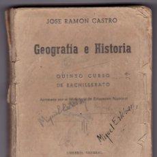 Libros de segunda mano: JOSÉ RAMÓN CASTRO. GEOGRAFÍA E HISTORIA. QUINTO CURSO DE BACHILLERATO. ZARAGOZA, 1942. Lote 155867262