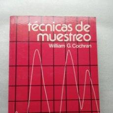 Libros de segunda mano: TÉCNICAS DE MUESTREO, WILLIAM G. COCHRAN. Lote 155876506