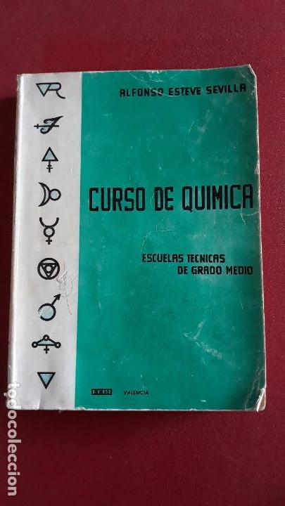CURSO DE QUIMICA, ESCUELAS TECNICAS DE GRADO MEDIO. ALFONSO ESTEVE SEVILLA 1964 (Libros de Segunda Mano - Libros de Texto )