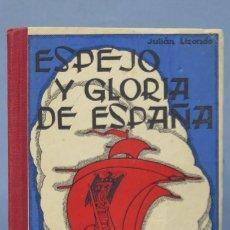 Libros de segunda mano - 1944.- ESPEJO Y GLORIA DE ESPAÑA. ULIAN LIZONDO. HIJOS DE SANTIAGO RODRIGUEZ. BURGOS - 156357242