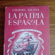 Libros de segunda mano: LA PATRIA ESPAÑOLA DE EZEQUIEL SOLANA MADRID ED. ESCUELA ESPAÑOLA . Lote 156616642