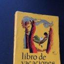 Libros de segunda mano: LIBRO DE VACACIONES DE EL GRIFON / EDICIONES Y PUBLICACIONES AÑO 1955 / 500 PAGINAS / SIN USAR. Lote 156630038
