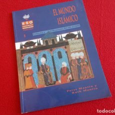 Libros de segunda mano: EL MUNDO ISLAMICO 2º ESO . AKAL 1993 . . Lote 156670474