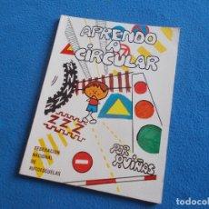 Libros de segunda mano: APRENDE A CIRCULAR FEDERACION NACIONAL DE AUTOESCUELAS . 1979. Lote 156671610