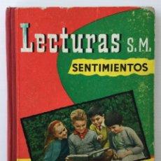 Libros de segunda mano: LIBRO LECTURAS – SENTIMIENTOS – EDICIONES S.M. 1960 – TERCER GRADO. Lote 156740930