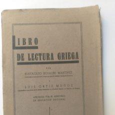 Libros de segunda mano: ESCUELA ENSEÑANZA . LIBRO DE LECTURA GRIEGA EUSTAQUIO ECHAURI Y LUIS ORTIZ 1942. Lote 156986012