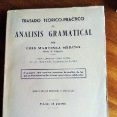 Libros de segunda mano: TRATADO TEÓRICO PRÁCTICO DE ANÁLISIS GRAMATICAL. LUIS MARTÍNEZ MERINO. PARA OPOSICIONES AÑOS 50. Lote 240855250
