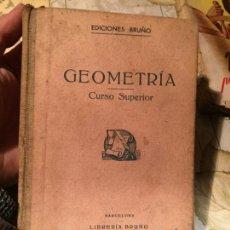 Libros de segunda mano: ANTIGUO LIBRO ESCOLAR GEOMETRÍA CURSO SUPERIOR POR EDICIONES BRUÑO . Lote 157982602