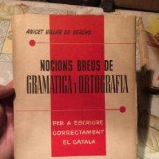 Libros de segunda mano: ANTIGUO LIBRO NOCIONS BREUS DE GRAMATICA I ORTOGRAFIA POR ANICET VILLAR DE SERCHS AÑO 1959. Lote 157983398