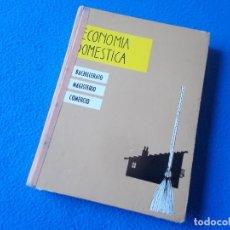 Libros de segunda mano: ECONOMIA DOMESTICA . BACHILLERATO , MAGISTERIO , COMERCIO 5º Y 6º CURSO . ED. ALMENA 1972. Lote 157983566