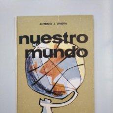 Libros de segunda mano - NUESTRO MUNDO. ANTONIO J. ONIEVA. TEXTOS AFROSIDIO AGUADO. 1965. TDK379 - 158533042