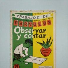 Libros de segunda mano: TRABAJOS DE PARVULOS. OBSERVAR Y CONTAR. EDITORIAL MIGUEL A. SALVATELLA. ALBERTO MONTANA. TDKR44. Lote 158584010