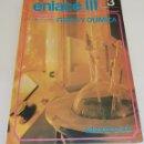 Libros de segunda mano: FISICA Y QUIMICA - ENLACE III - BRUÑO - ARM02. Lote 158748110