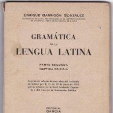 Libros de segunda mano: BARRIGÓN GONZÁLEZ. GRAMÁTICA DE LA LENGUA LATINA. PARTE SEGUNDA. MADRID, 1940. Lote 158754854