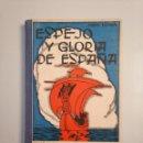 Libros de segunda mano: ESPEJO Y GLORIA DE ESPAÑA. JULIÁN LIZONDO GASCUEÑA. HIJOS DE SANTIAGO RODRÍGUEZ. BURGOS. TDK377A. Lote 159070286