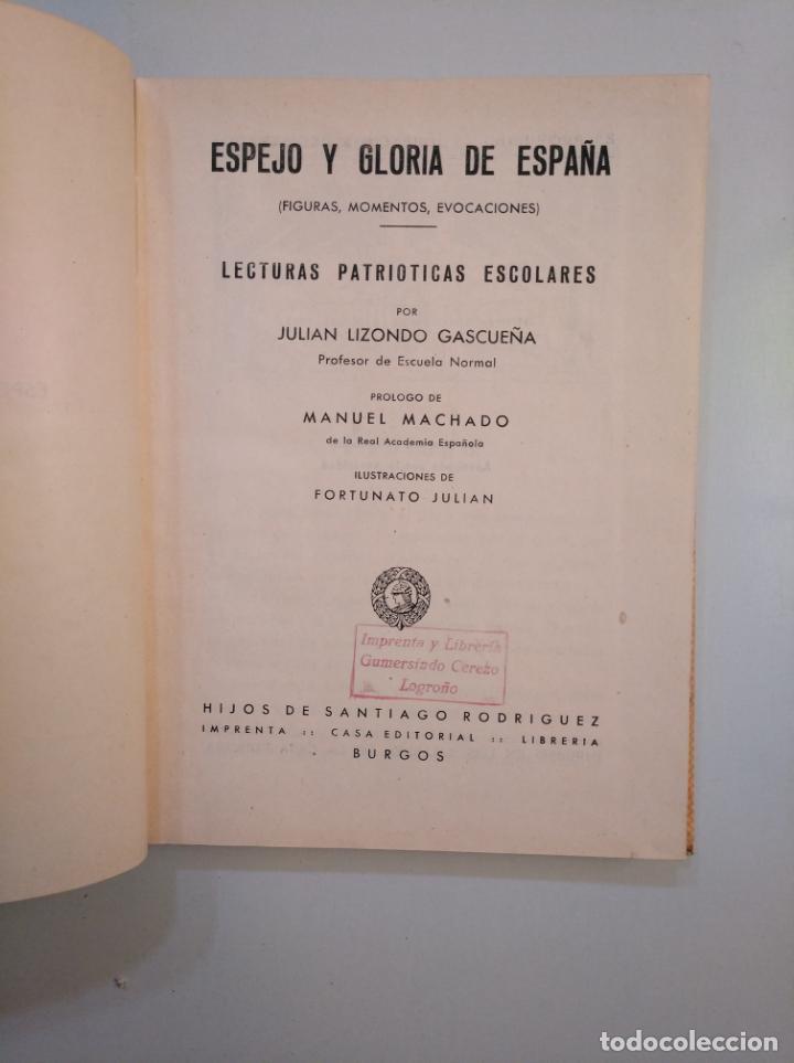 Libros de segunda mano: ESPEJO Y GLORIA DE ESPAÑA. JULIÁN LIZONDO GASCUEÑA. HIJOS DE SANTIAGO RODRÍGUEZ. BURGOS. TDK377A - Foto 3 - 159070286