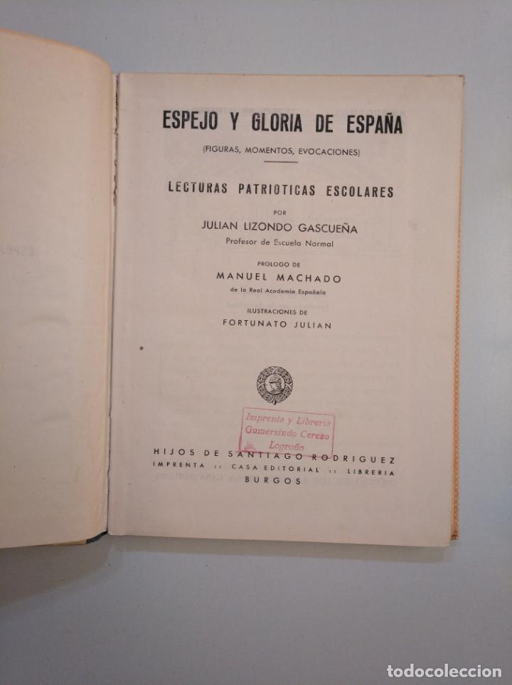 Libros de segunda mano: ESPEJO Y GLORIA DE ESPAÑA. JULIÁN LIZONDO GASCUEÑA. HIJOS DE SANTIAGO RODRÍGUEZ. BURGOS. TDK377A - Foto 3 - 159070374