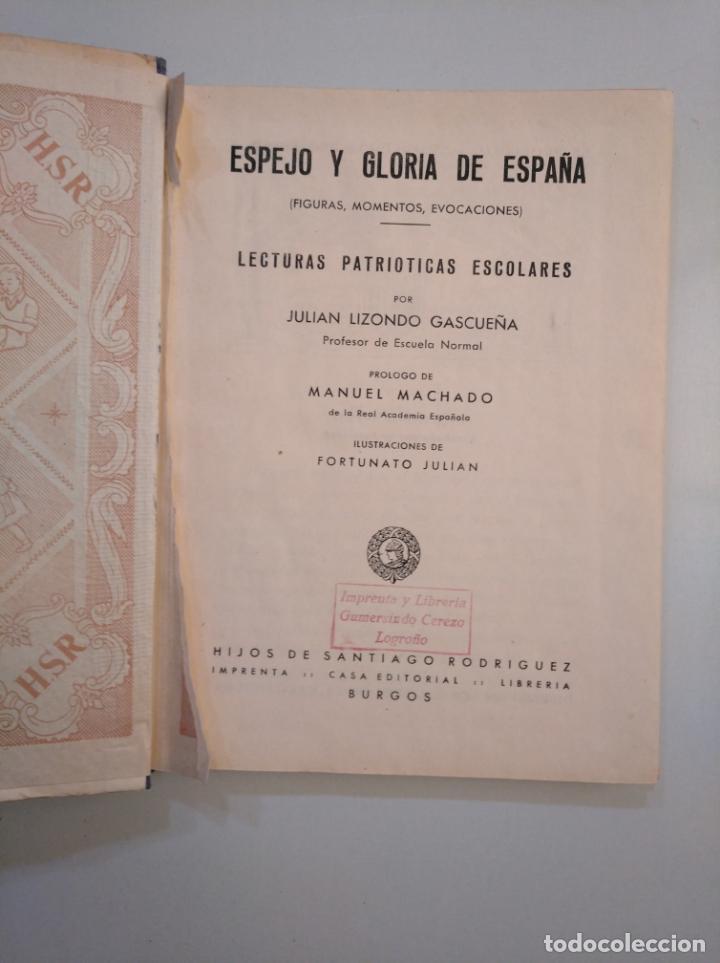 Libros de segunda mano: ESPEJO Y GLORIA DE ESPAÑA. JULIÁN LIZONDO GASCUEÑA. HIJOS DE SANTIAGO RODRÍGUEZ. BURGOS. TDK377A - Foto 3 - 159070462