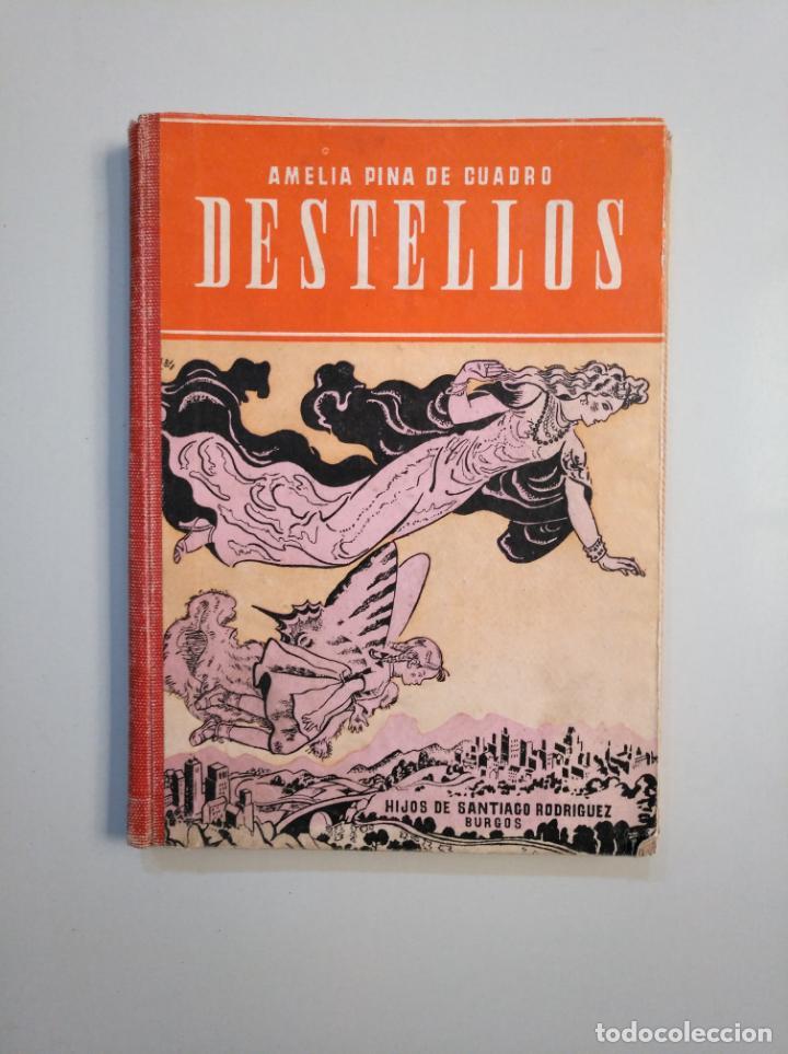 DESTELLOS. PRIMERAS LECTURAS. AMELIA PINA DE CUADRO. HIJOS DE SANTIAGO RODRIGUEZ. 1948. TDK379 (Libros de Segunda Mano - Libros de Texto )