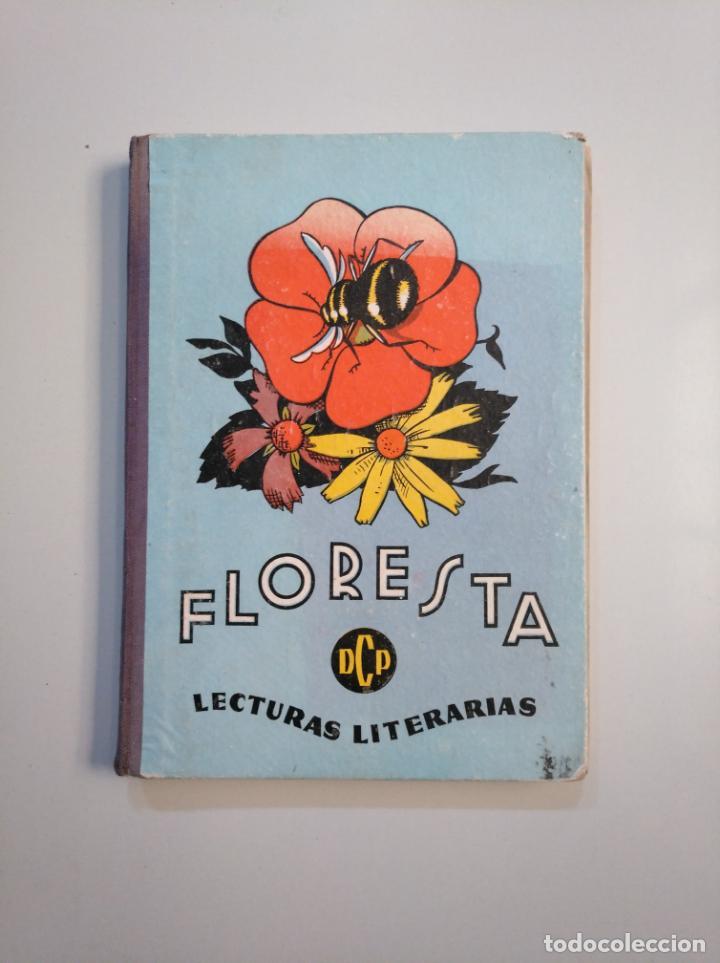FLORESTA. INICIACION A LA LECTURA LITERARIA. PLA-DALMAU. EDITORIAL DALMAU CARLES PLA 1959. TDK379 (Libros de Segunda Mano - Libros de Texto )