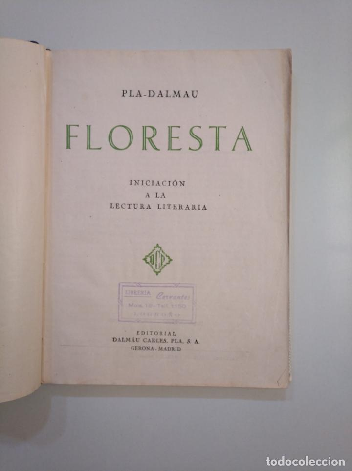 Libros de segunda mano: FLORESTA. INICIACION A LA LECTURA LITERARIA. PLA-DALMAU. EDITORIAL DALMAU CARLES PLA 1959. TDK379 - Foto 3 - 159073646