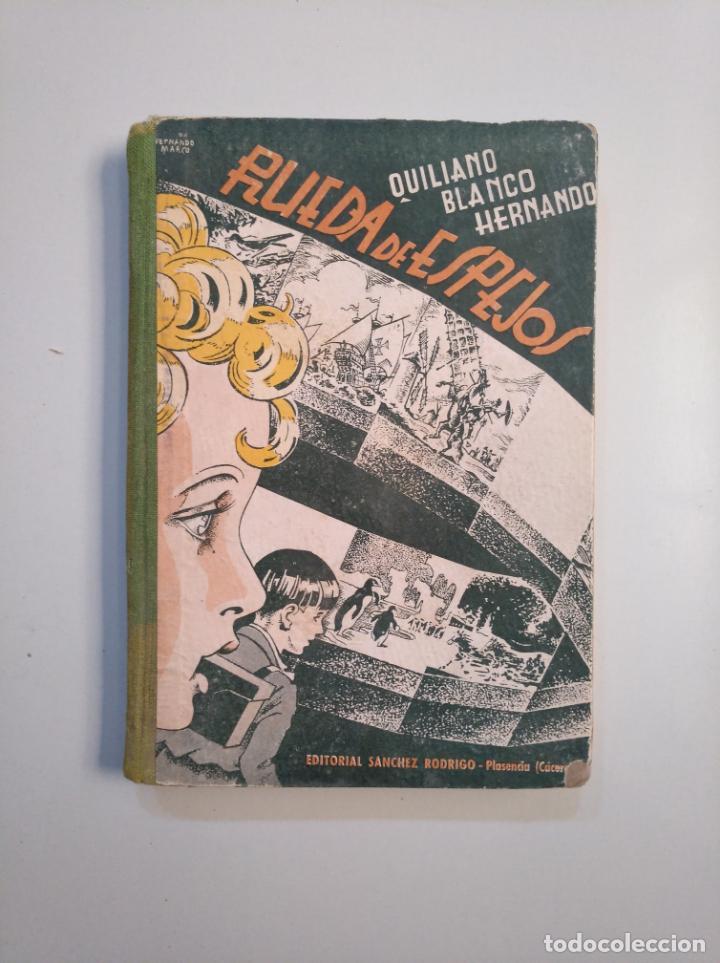 RUEDA DE ESPEJOS. QUILIANO BLANCO HERNANDO. 1952. TDK379 (Libros de Segunda Mano - Libros de Texto )
