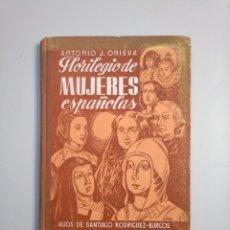 Second hand books - FLORILEGIO DE MUJERES ESPAÑOLAS. ANTONIO J. ONIEVA. HIJOS DE SANTIAGO RODRÍGUEZ BURGOS 1953. tdk380 - 159115226